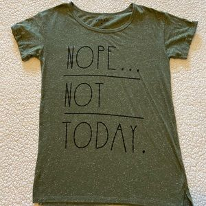 """""""Nope, Not Today"""" T-shirt"""